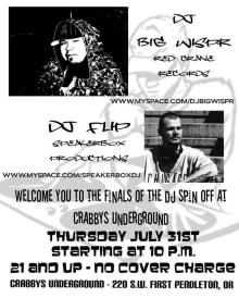 Crabbys had a DJ competition in Pendleton, and me and Flip ended up in the finals...Flip took it